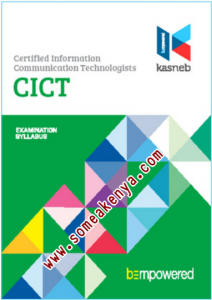 CERTIFIED INFORMATION COMMUNICATION TECHNOLOGISTS-CICT notes, Revision kits and past examination papers in Kenya examined by KASNEB, PART I, Section 1, Introduction to Computing, Computer Applications – Practical, Entrepreneurship and Communication, Section 2, Operating Systems – Practical, Principles of Accounting, Computer Support and Maintenance, PART II, Section 3, Database Systems, Systems Analysis and Design, Structured Programming, Section 4, Object Oriented Programming, Web Design and e-Commerce, Data Communication and Computer Networks – Practical, PART III, Section 5, Strategy, Governance and Ethics, Software Engineering, Mobile Application Development, Section 6, Systems Security, Information Systems Project Management, Research Methods, ICT Project