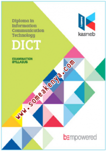 DIPLOMA IN INFORMATION COMMUNICATION TECHNOLOGY-DICT notes, Revision kits and past examination papers in Kenya examined by KASNEB, CPA,ATD,CS,CCP,DCM,CIFA,CICT,DICT,notes,revision,kits, Level I, Introduction to Computing, Computer Mathematics, Entrepreneurship and Communication, Computer Applications Practical I, Level II, Computer Networking, Internet Skills, Computer Support and Maintenance, Programming Concepts, Level III, Principles of Web Development, Foundations of Accounting, Information Systems Project Skills, Computer Applications Practical II