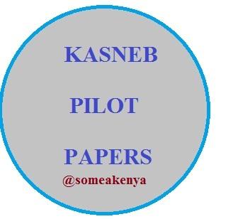 KASNEB pilot papsers for cps, atd, cs, cifa,ccp,dcm,cict,dict.aps-k.cps-p-k