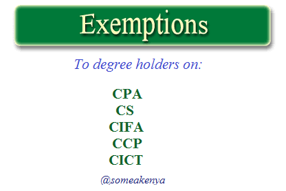 exemption to university degree holders on kasneb courses. cpa,cs,ccp,cict,cifa