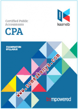 CERTIFIED PUBLIC ACCOUNTANTS-CPA notes, Revision kits and past examination papers in Kenya examined by KASNEB. PART I, Section 1, Financial Accounting, Commercial Law, Entrepreneurship and Communication, Section 2, Economics, Management Accounting, Public Finance and Taxation, PART II, Section 3, Company Law, Financial Management, Financial Reporting, Section 4, Auditing and Assurance, Management Information Systems, Quantitative Analysis, PART III, Section 5, Strategy, Governance and Ethics, Advanced Management Accounting, Advanced Financial Management, Section 6, Advanced Public Finance and Taxation, Advanced Auditing and Assurance, Advanced Financial Reporting