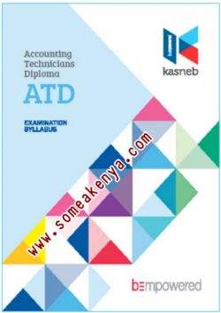 ACCOUNTING TECHNICIAN DIPLOMA-ATD notes, Revision kits and past examination papers in Kenya examined by KASNEB, CPA,ATD,CS,CCP,DCM,CIFA,CICT,DICT,notes,revision,kits, Level I, Introduction to Financial Accounting, Commercial Law, Entrepreneurship and Communication, Information Communication Technology, Level II, Financial Accounting, Principles of Management, Business Mathematics and Statistics, Fundamentals of Finance, Level III, Principles of Economics, Fundamentals of Management Accounting, Principles of Public Finance and Taxation, Auditing