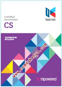 CERTIFIED SECRETARIES-CS notes, Revision kits and past examination papers in Kenya examined by KASNEB, CPA,ATD,CS,CCP,DCM,CIFA,CICT,DICT,notes,revision,kits, PART I, Section 1, Organisational Behaviour, Commercial Law, Business Communication, Section 2, Economics, Principles of Accounting, Public Finance and Taxation, PART II, Section 3, Company Law, Financial Management, Principles and Practice of Management, Section 4, Corporate Secretarial Practice, Management Information Systems, Law and Procedure of Meetings, PART III, Section 5, Human Resource Management, Financial Markets Law, Governance and Ethics, Section 6, Strategic Management, Public Policy and Administration, Governance and Secretarial Audit